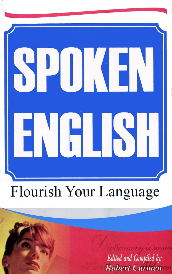 Spoken english ( flourish your language ; Robert Carmen )
